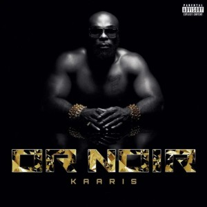 Album Kaaris OR Noir